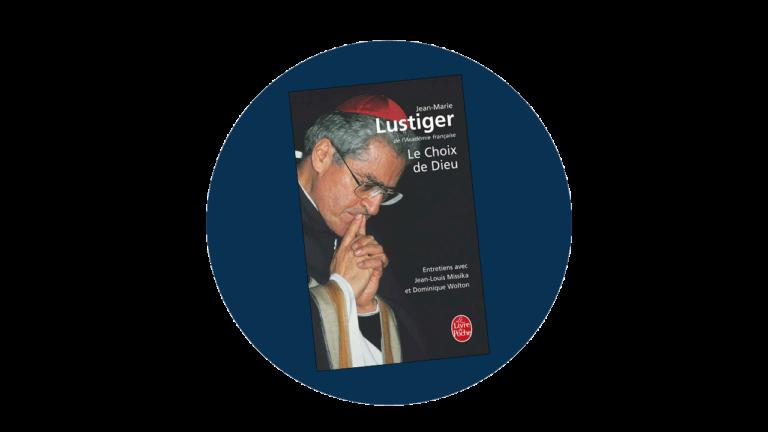 Jean-Marie Lustiger – Le choix de Dieu