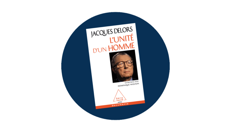 Jacques Delors – L'unité d'un homme