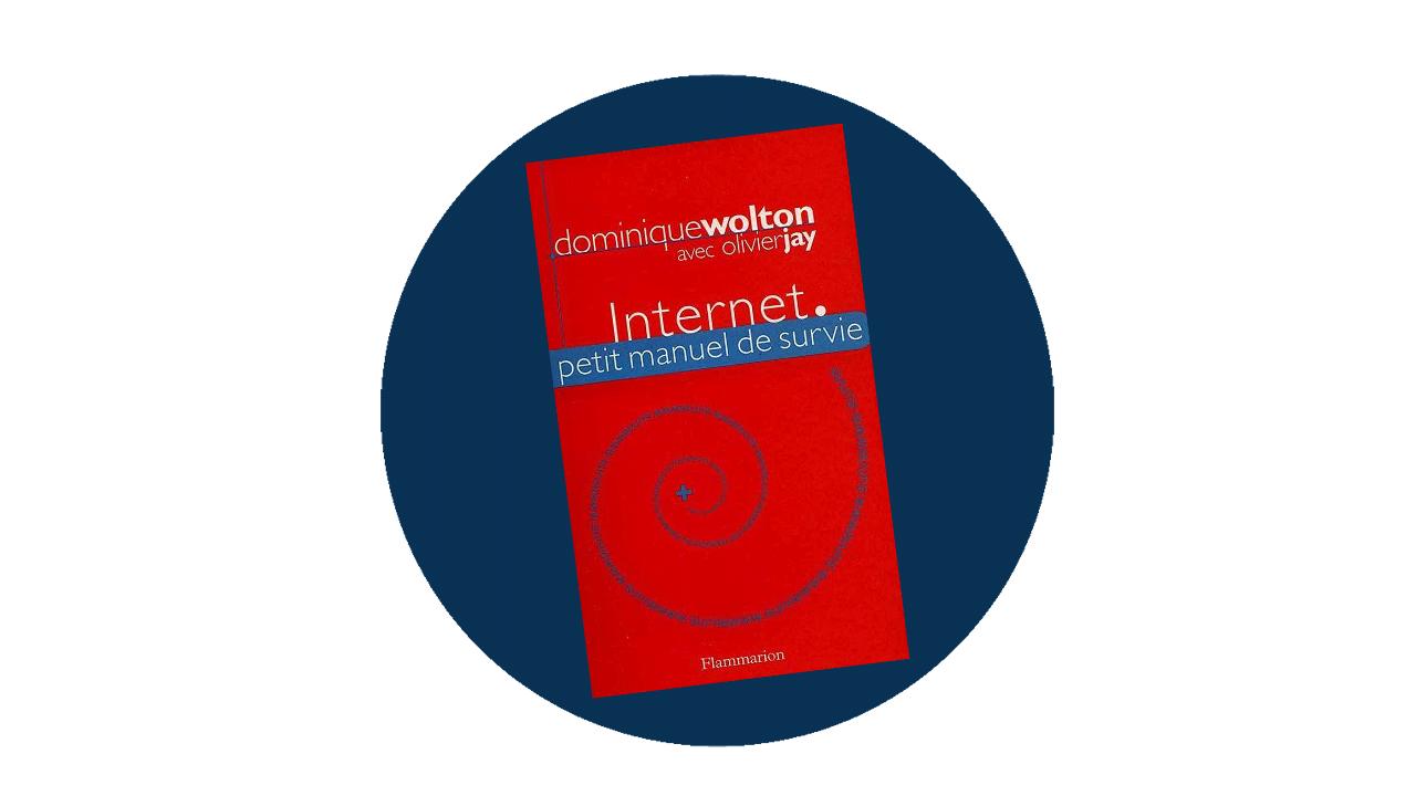 Internet. Petit manuel de survie