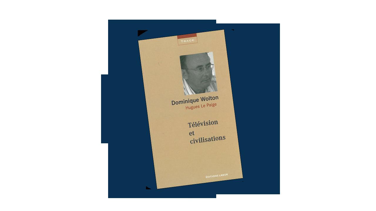 Télévision et civilisations – Entretiens avec Hugues Le Paige
